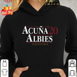 Awesome Acuña Albies 2020 play for the a shirt