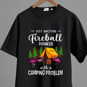 Awesome Flamingo Just Another Fireball Drinker With A Camping Problem shirt