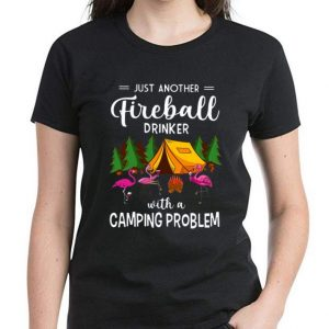 Awesome Flamingo Just Another Fireball Drinker With A Camping Problem shirt 2