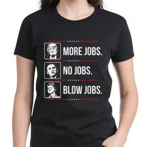 Awesome Trump More Jobs Obama No Jobs Bill Cinton Blow Jobs shirt 2