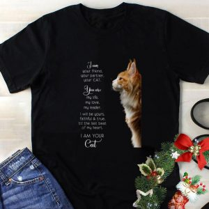 Best I am your friend your partner your cat you are my life my love shirt