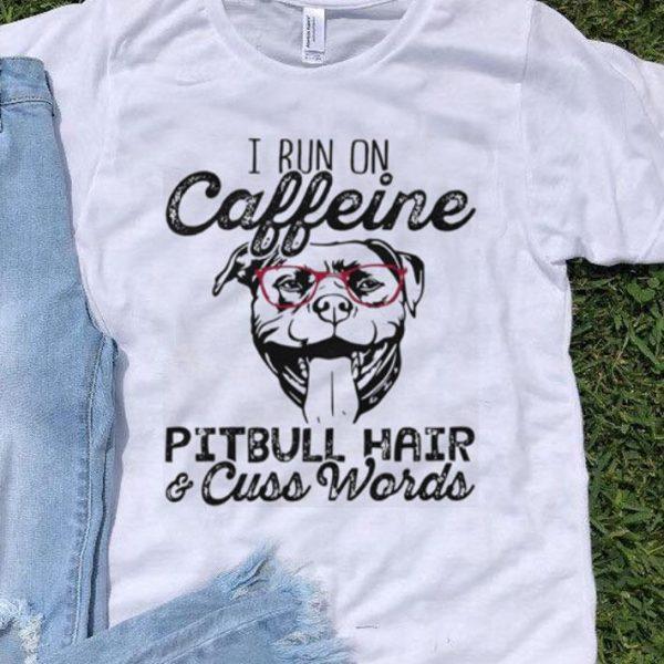 Cat caffein Pitbull hair & cuss words shirt