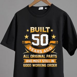 Nice Built 50 Years Ago All Original Parts And Good Working Order shirt 1