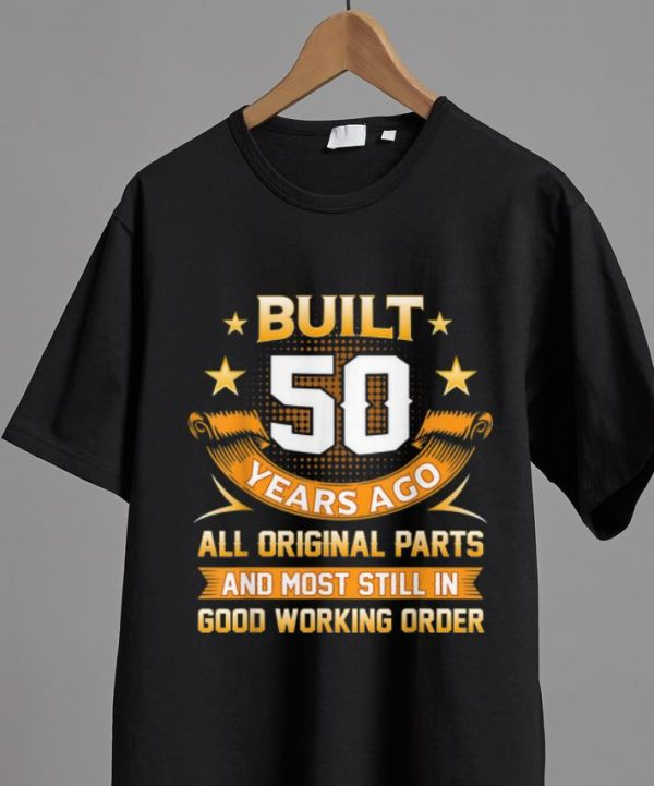 Nice Built 50 Years Ago All Original Parts And Good Working Order shirt
