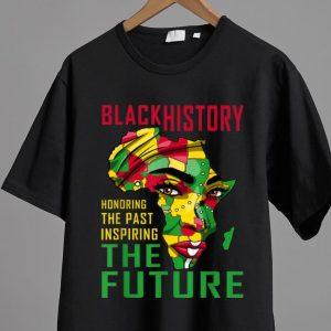 Pretty Black History Honoring The Past Inspiring The Future Africa shirt