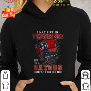 Pretty I May Live In Tennessee But I'm A Gators Fan Forever shirt