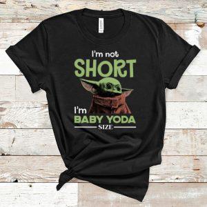 Pretty Star Wars I'm not Short I'm Baby Yoda Size shirt
