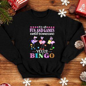 Flamingos It's All Fun And Games Until Someone Yells Bingo shirt