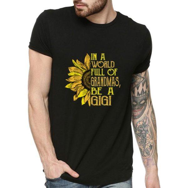 In A World Full of Grandmas Be A Gigi Sunflower shirt
