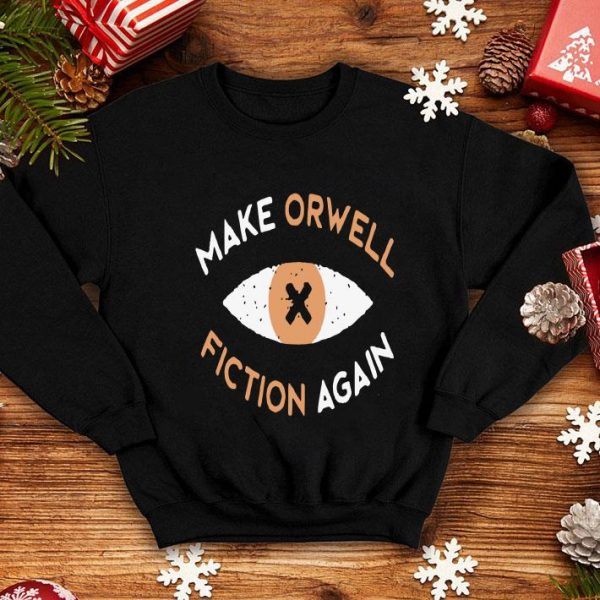 Make Orwell Fiction Again Recon Eye Shirt shirt