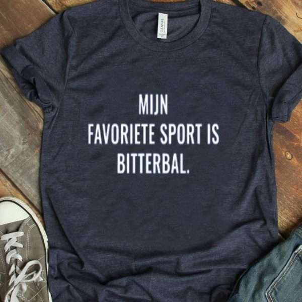 Mijn Favorite Sport Is Bitterbal shirt