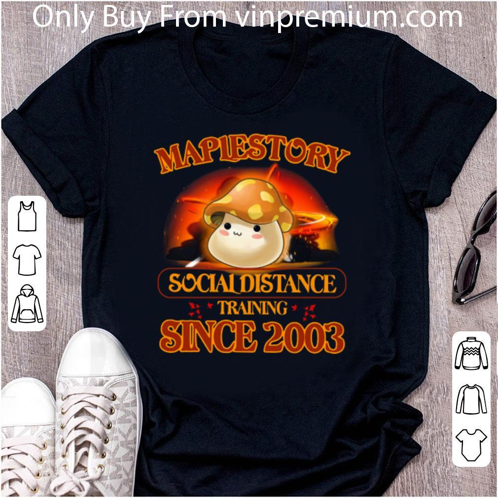 Awesome Maplestory Social Distancing Training Since 2003 Coronavirus shirt