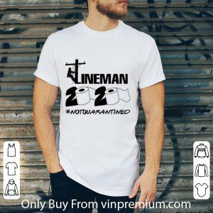 Awesome Lineman Toilet Paper 2020 Not Quarantined Coronavirus shirt