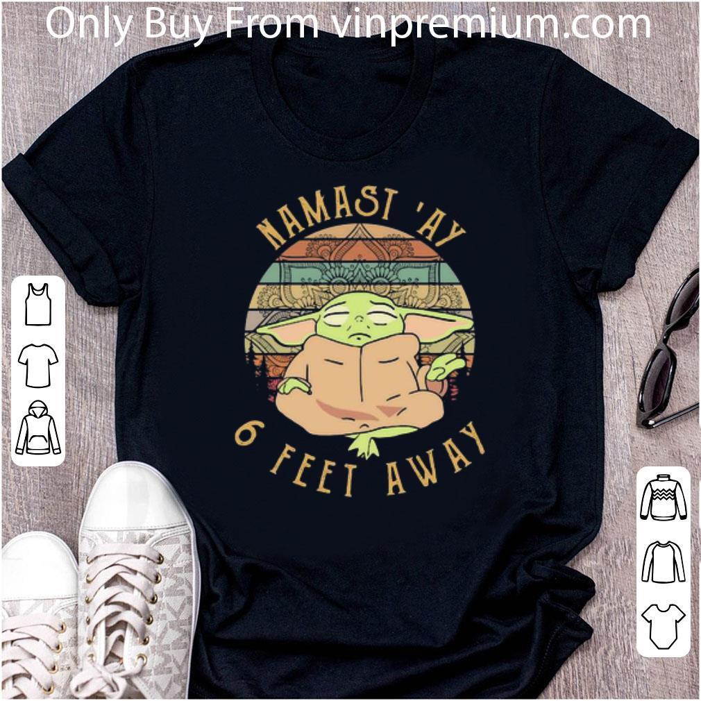 Awesome Yoga Baby Yoda Namast 'ay 6 Feet Away Vintage shirt