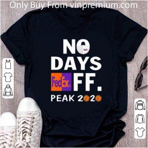Awesome No Days Fedex Ff Peak 2020 Coronavirus shirt