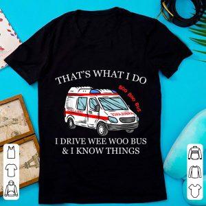 Awesome Ambulance Driver That's What I Do I Drive Wee Woo shirt