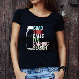 Awesome Grab Your Balls It's Canning Season Vintage shirt