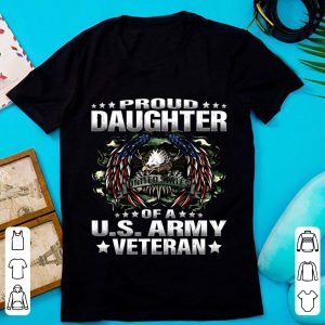 Awesome Proud Daughter Of A US Army Veteran Military Vet's Child shirt