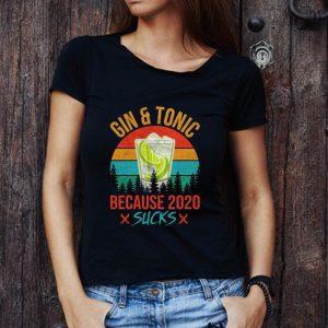 Awesome Gin And Tonic Because 2020 Sucks Sunset shirt