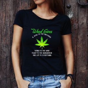 Awesome Weed Gives A Soul To The Universe Wings To The Mind Flight To The Imagination shirt