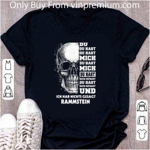 Awesome Rammstein Skull Du Du Hast Du Hast Mich Du Hast Mich Du Hast Mich Offragt Du shirt