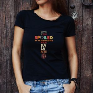 Great Blessed By God Spoiled By My Firefighter Logo Protected By Both shirt