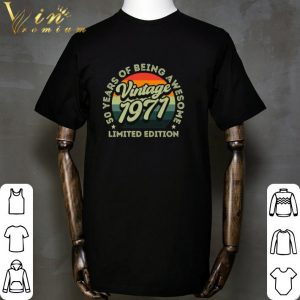 50 Years Of Being Awesome Limited Edition 1971 Vintage shirt