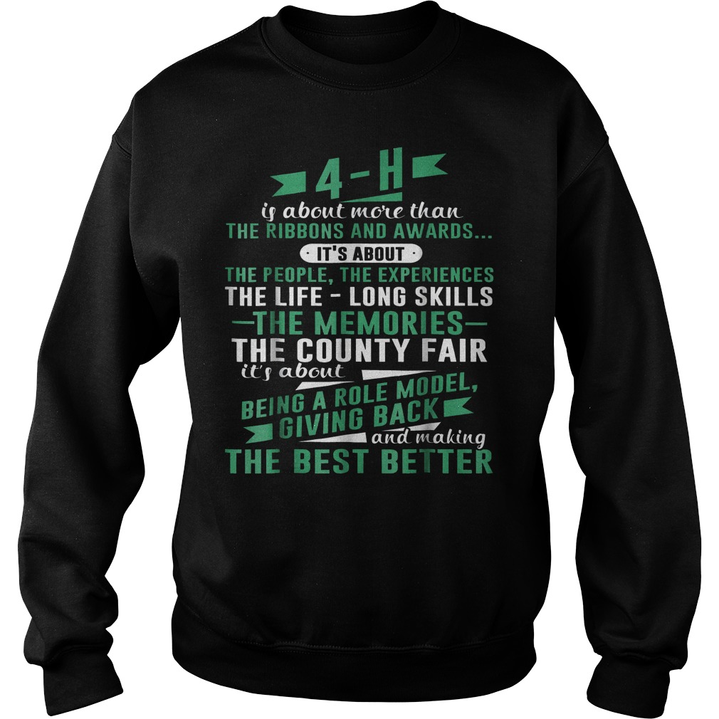 4-H Experience Is More Than Ribbons And Awards T-Shirt Sweat Shirt