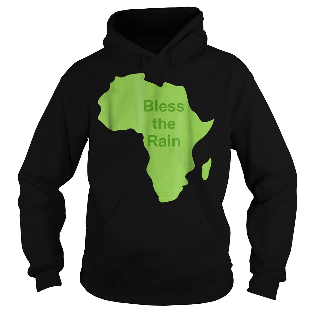 Bless The Rain Down in Africa T-Shirt Hoodie