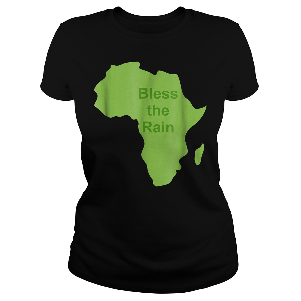 Bless The Rain Down in Africa T-Shirt Ladies Tee