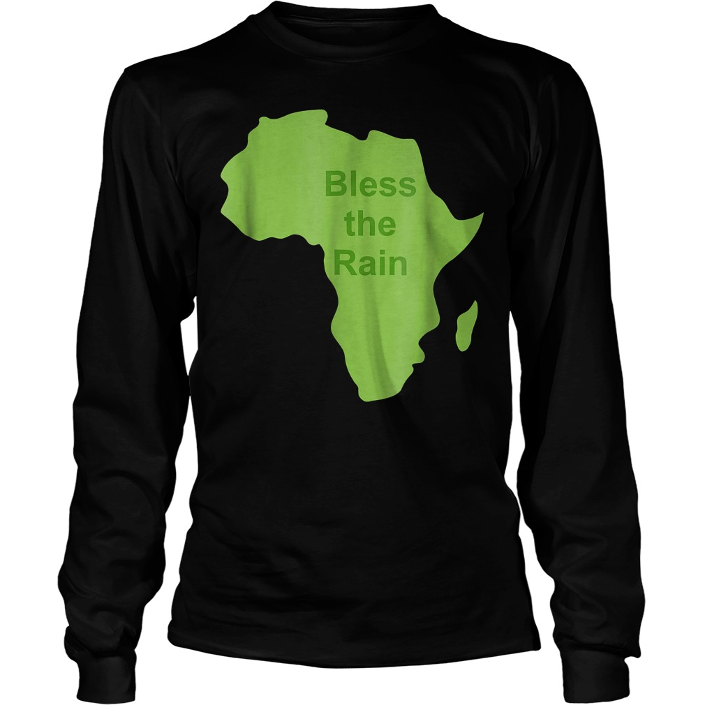 Bless The Rain Down in Africa T-Shirt Unisex Longsleeve Tee
