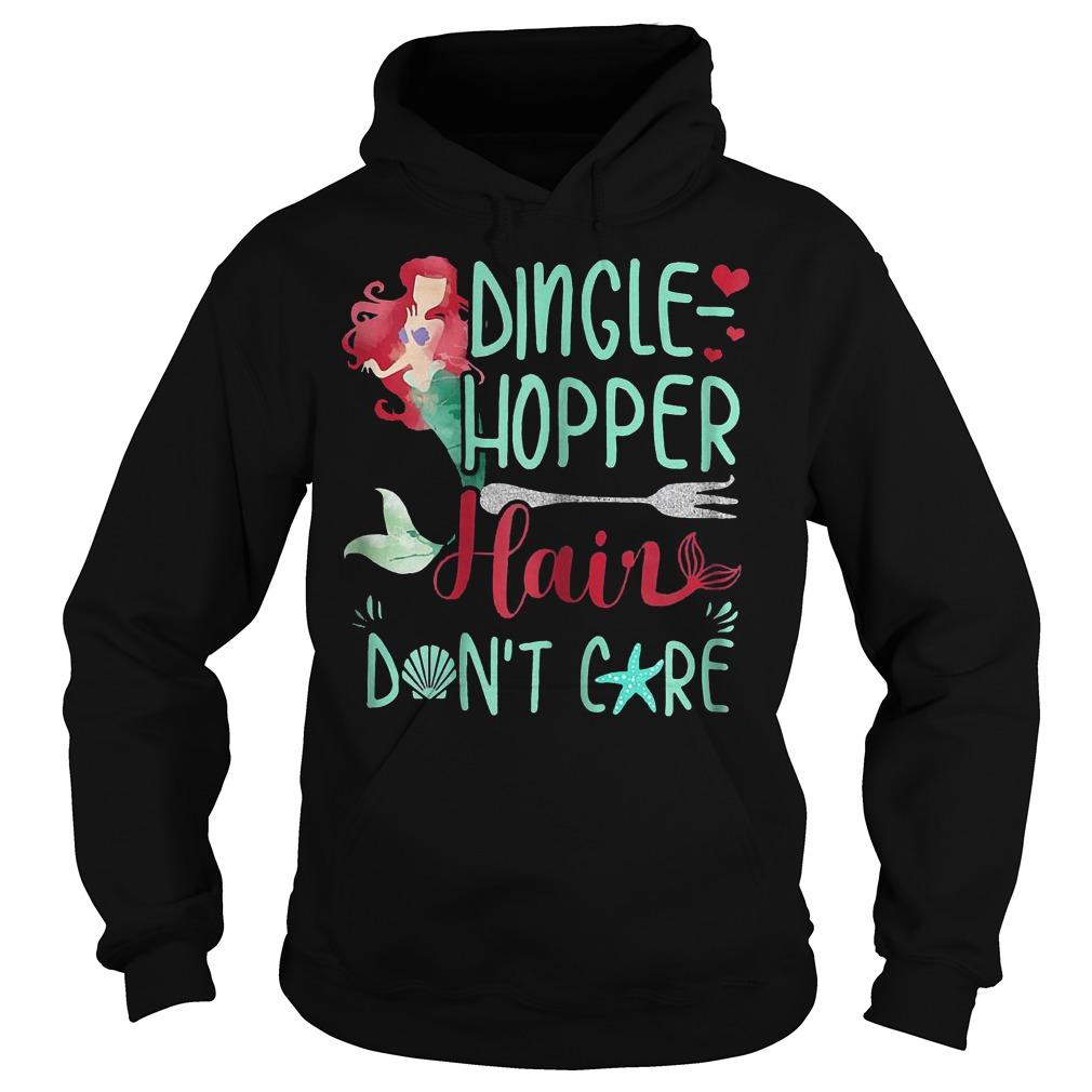 Dingle Hopper Hair Don't Care Mermaid T-Shirt Hoodie