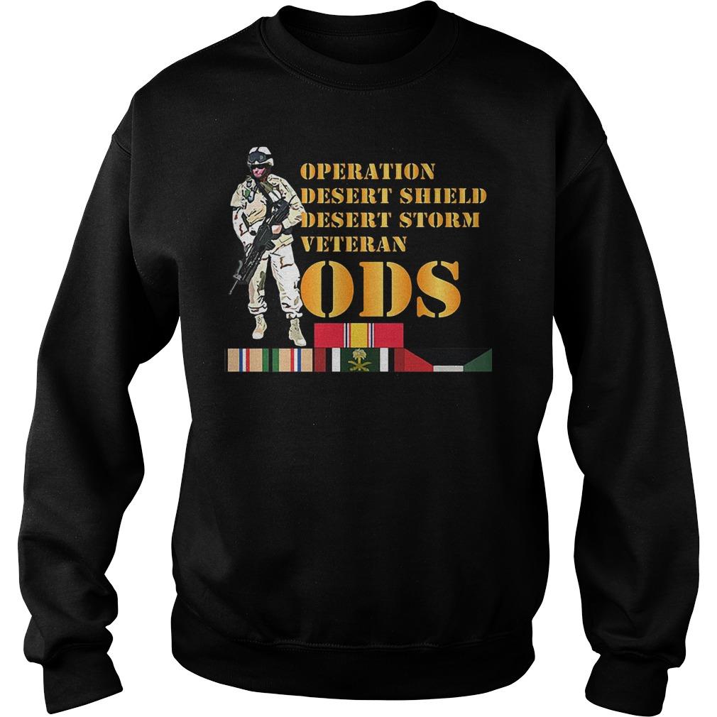 ODS Operation Desert Shield Desert Storm Veteran T-Shirt Sweatshirt Unisex