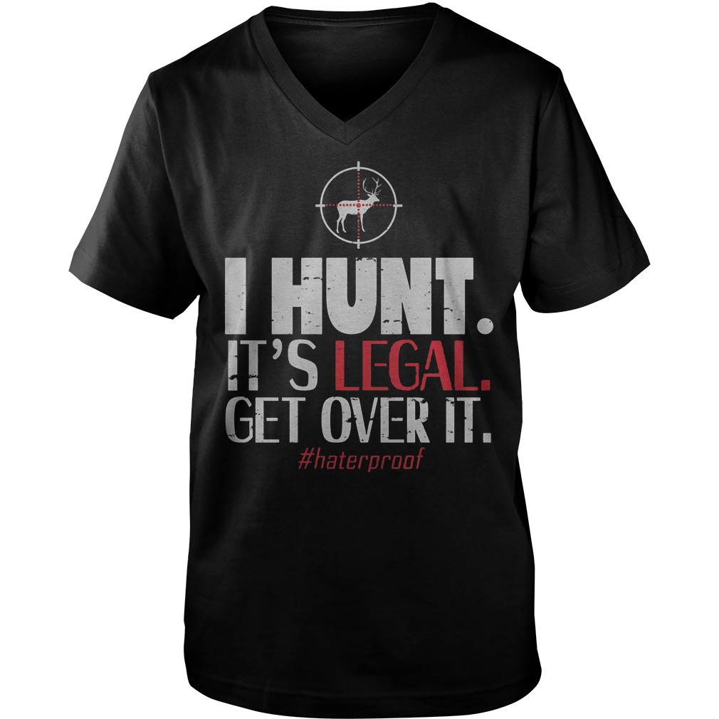 Official I Hunt It's Legal Get Over It T-Shirt Guys V-Neck