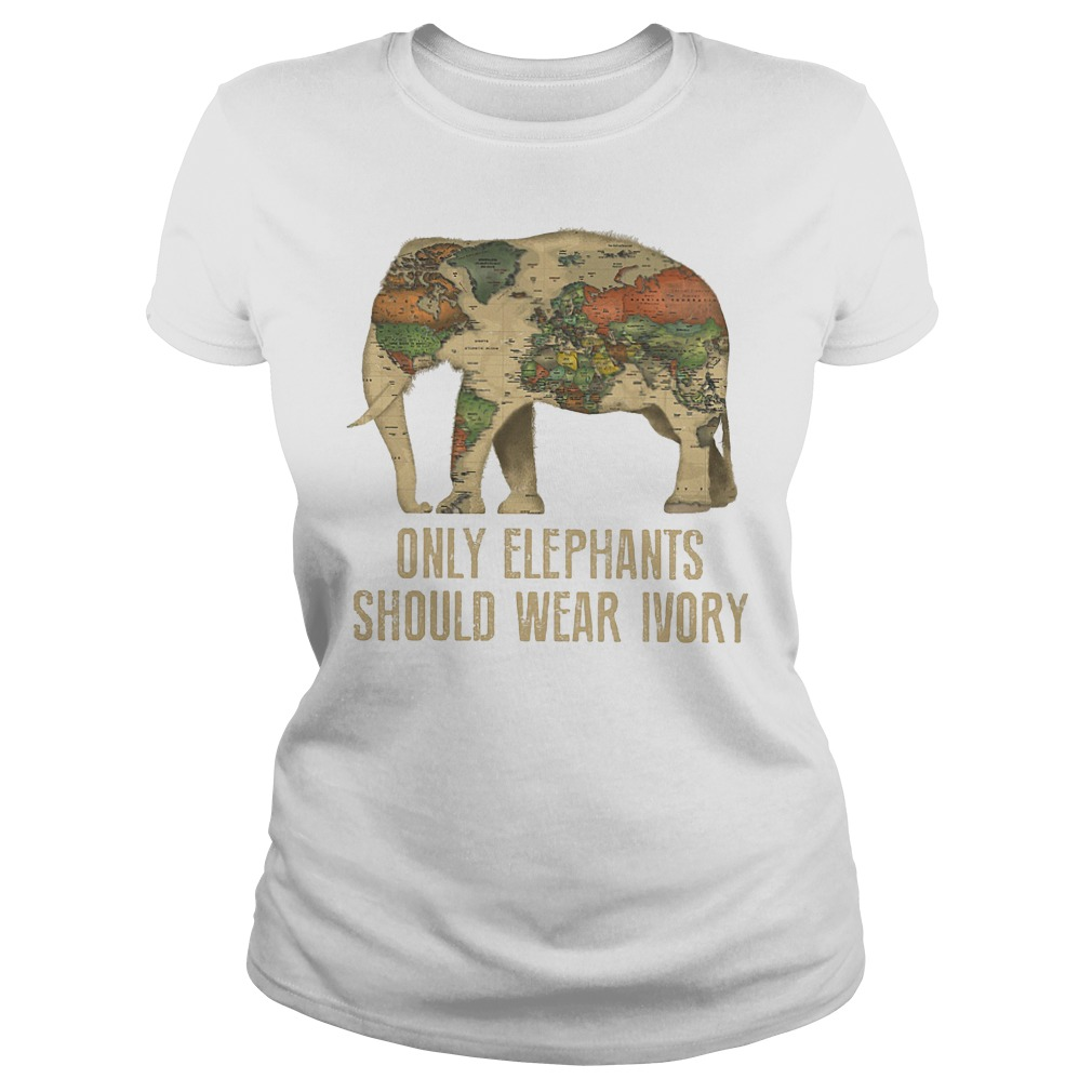 Only Elephants Should Wear Ivory T-Shirt Ladies Tee