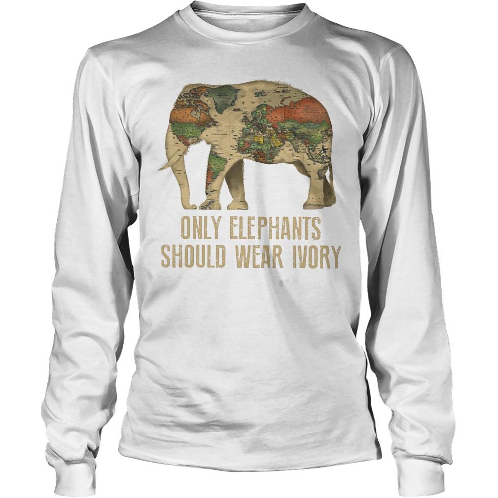 Only Elephants Should Wear Ivory T-Shirt Unisex Longsleeve Tee