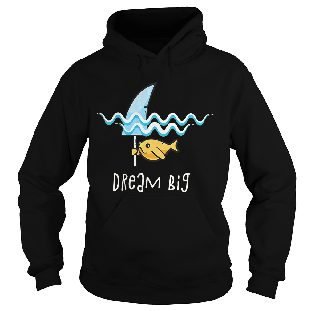 Premium Shark Dream Big T-Shirt Hoodie
