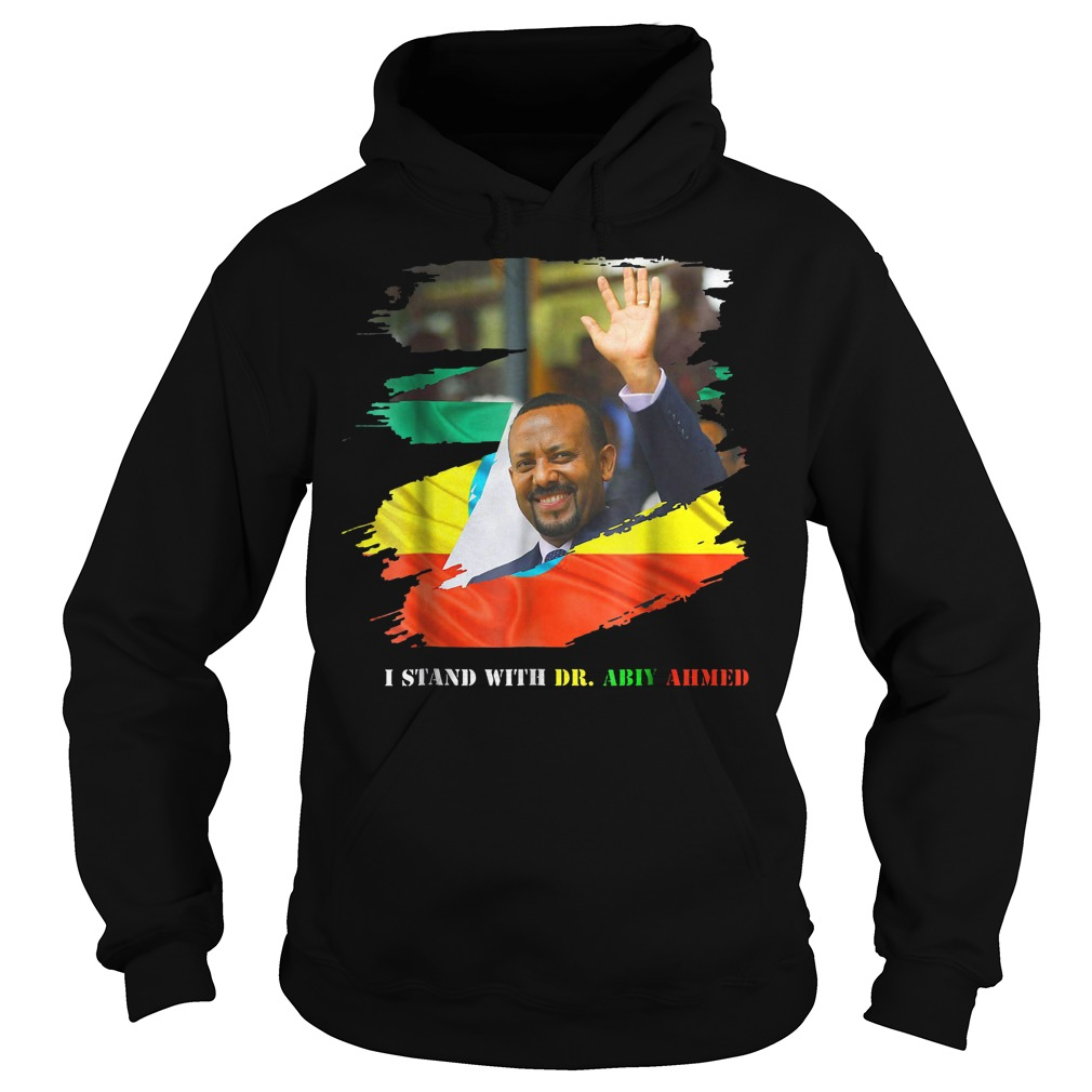 Proud Ethiopian Stand With Dr Ethiopia Abiy Ahmed T-Shirt Hoodie