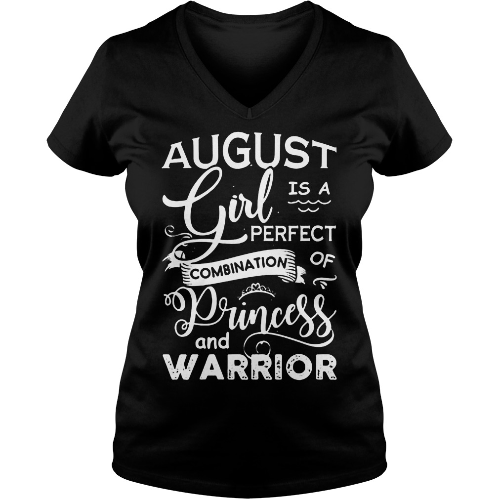 Best Brice August girl is a perfect combination of Princess and warrior T-Shirt Ladies V-Neck