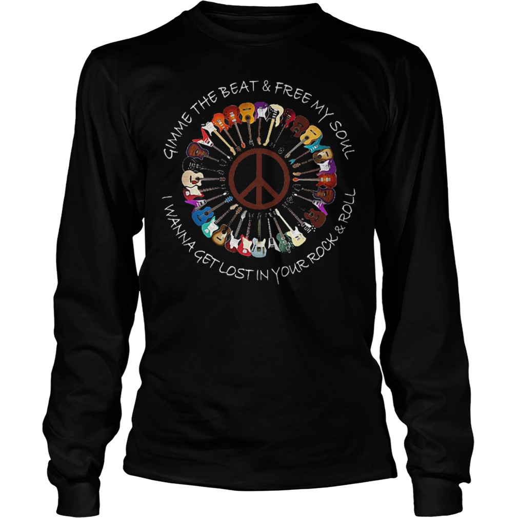 Official Hippie Guitar Rock Gimme the beat free my soul I wanna get lost in your rock & roll shirt