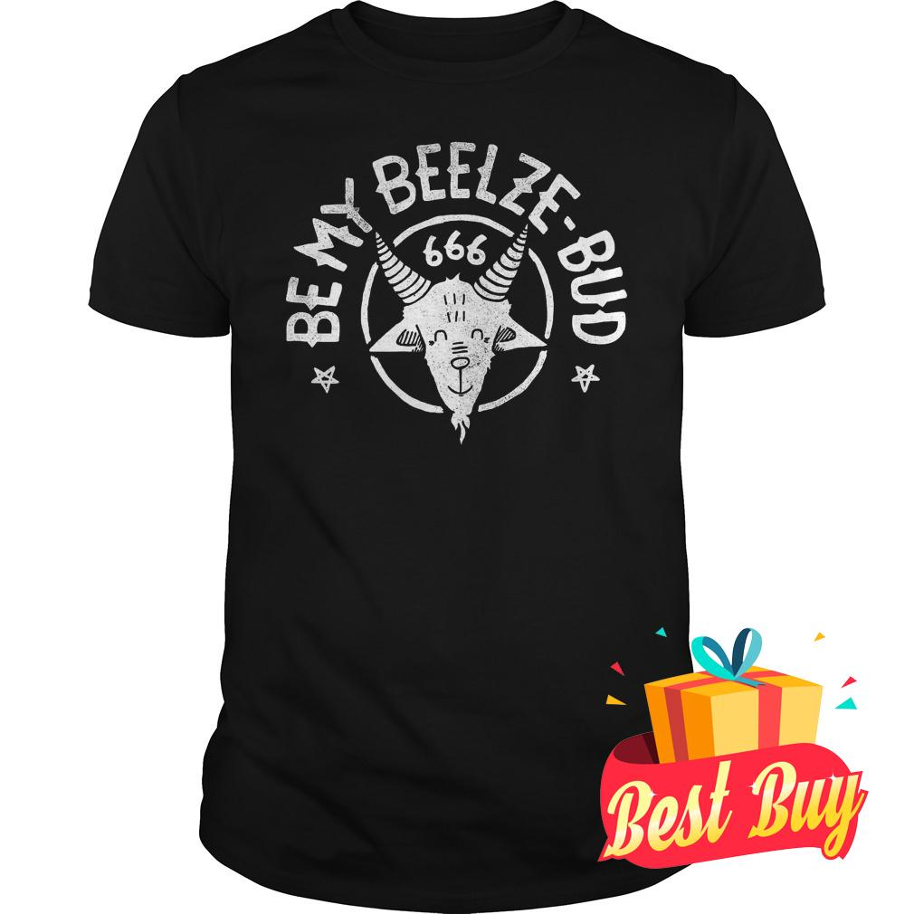 Official Be My Beelze Bud shirt