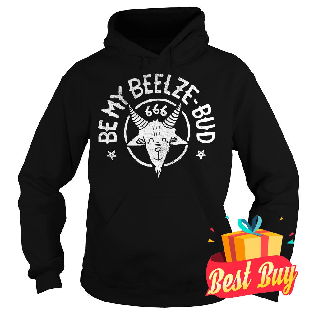 Official Be My Beelze Bud shirt Hoodie