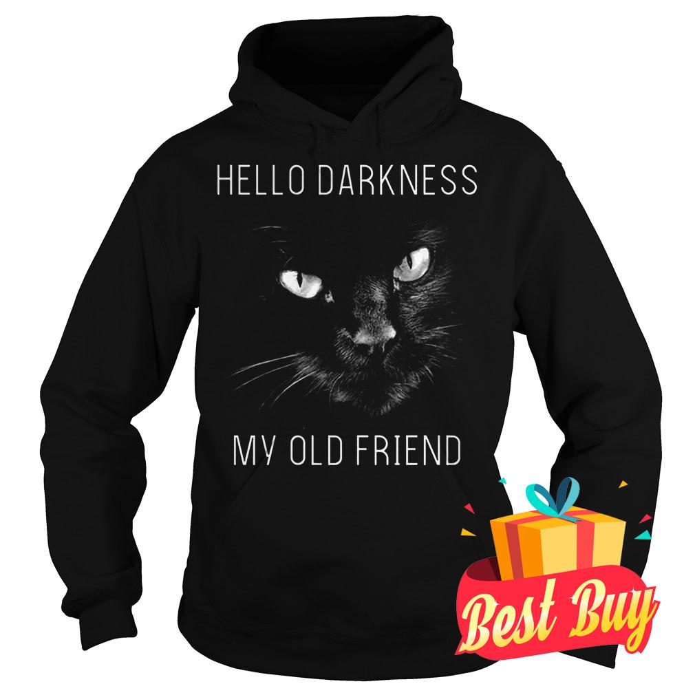Official Cat Hello darkness my old friend Shirt Hoodie