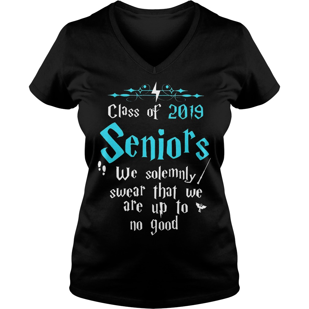 Official Class of 2019 Seniors We solemnly swear that we are up to no good Shirt Ladies V-Neck