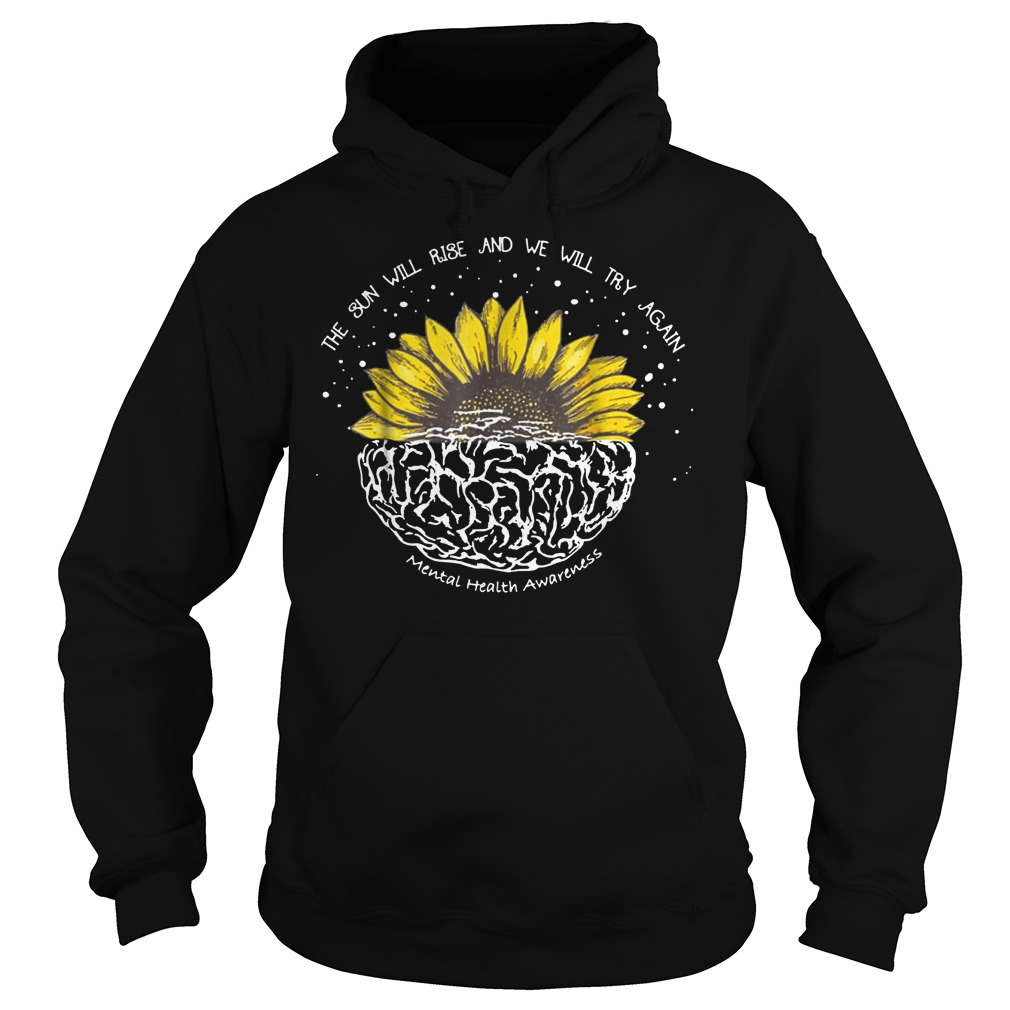 Official The Sun Will Rise And We Will Try Again T-Shirt Hoodie