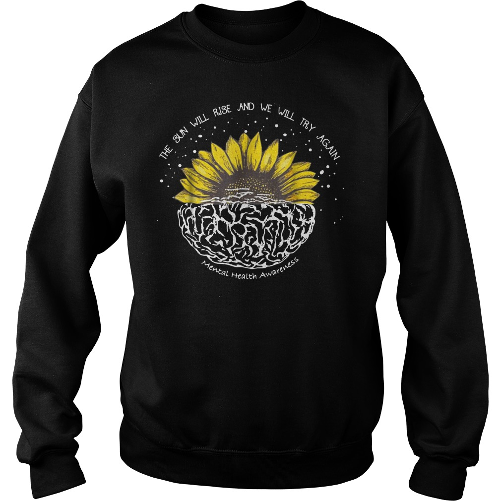 Official The Sun Will Rise And We Will Try Again T-Shirt Sweatshirt Unisex