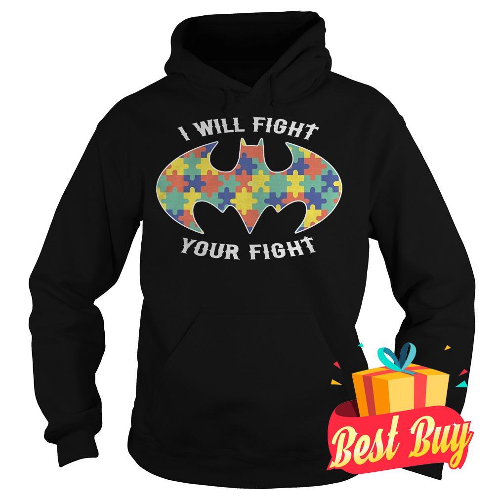 Original Autism Batman I Will Fight Your Fight shirt shirt Hoodie