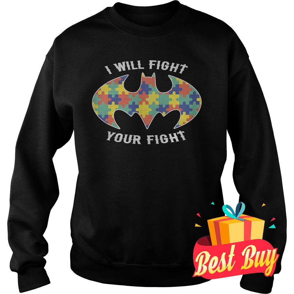 Original Autism Batman I Will Fight Your Fight shirt shirt Sweatshirt Unisex