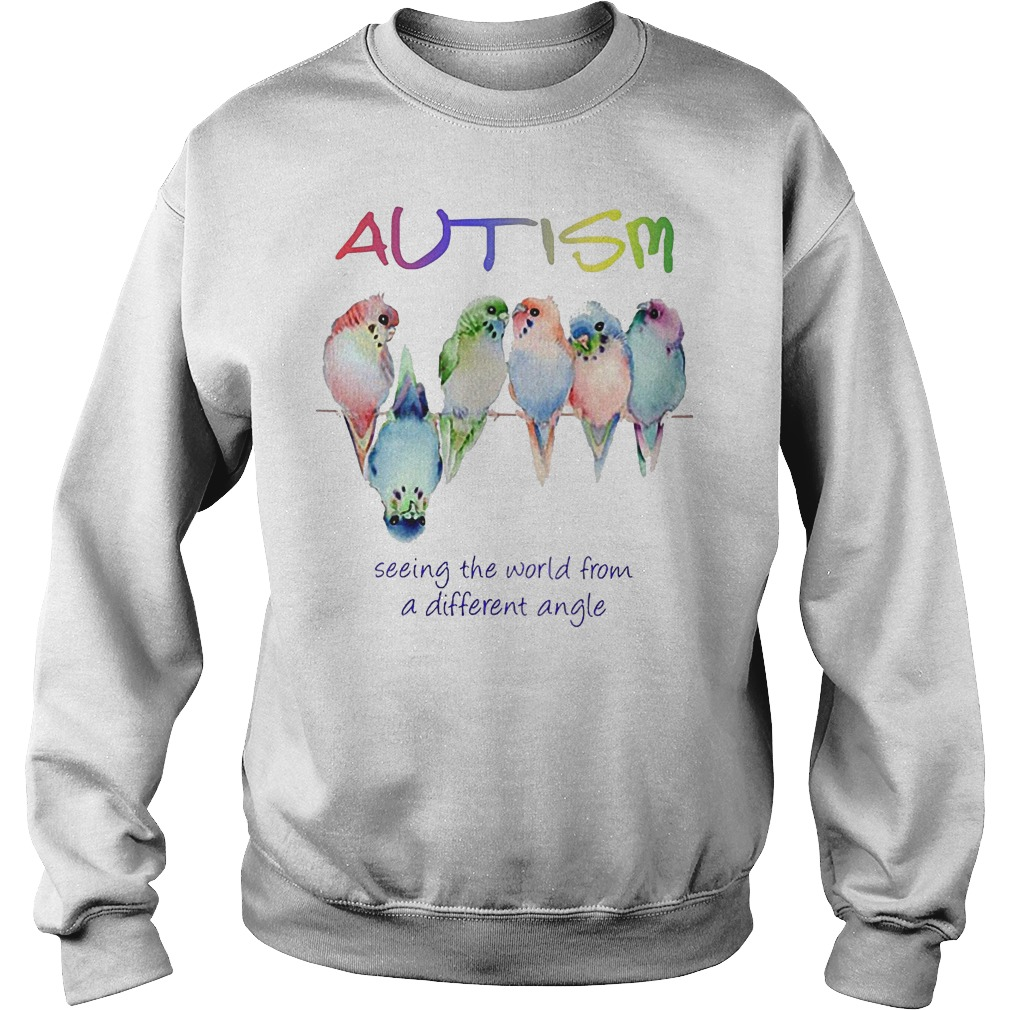 Original Autism seeing the world from a different angle shirt Sweatshirt Unisex