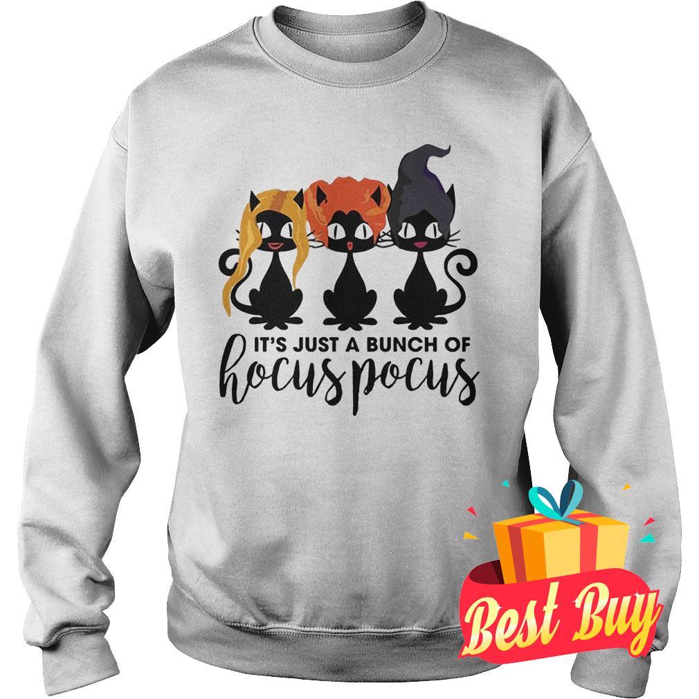 Premium Cat It's Just A Bunch Of Hocus Pocus Shirt Sweatshirt Unisex